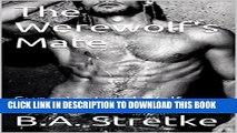 [PDF] The Werewolf s Mate: Superior Land Wolf Pack Popular Online