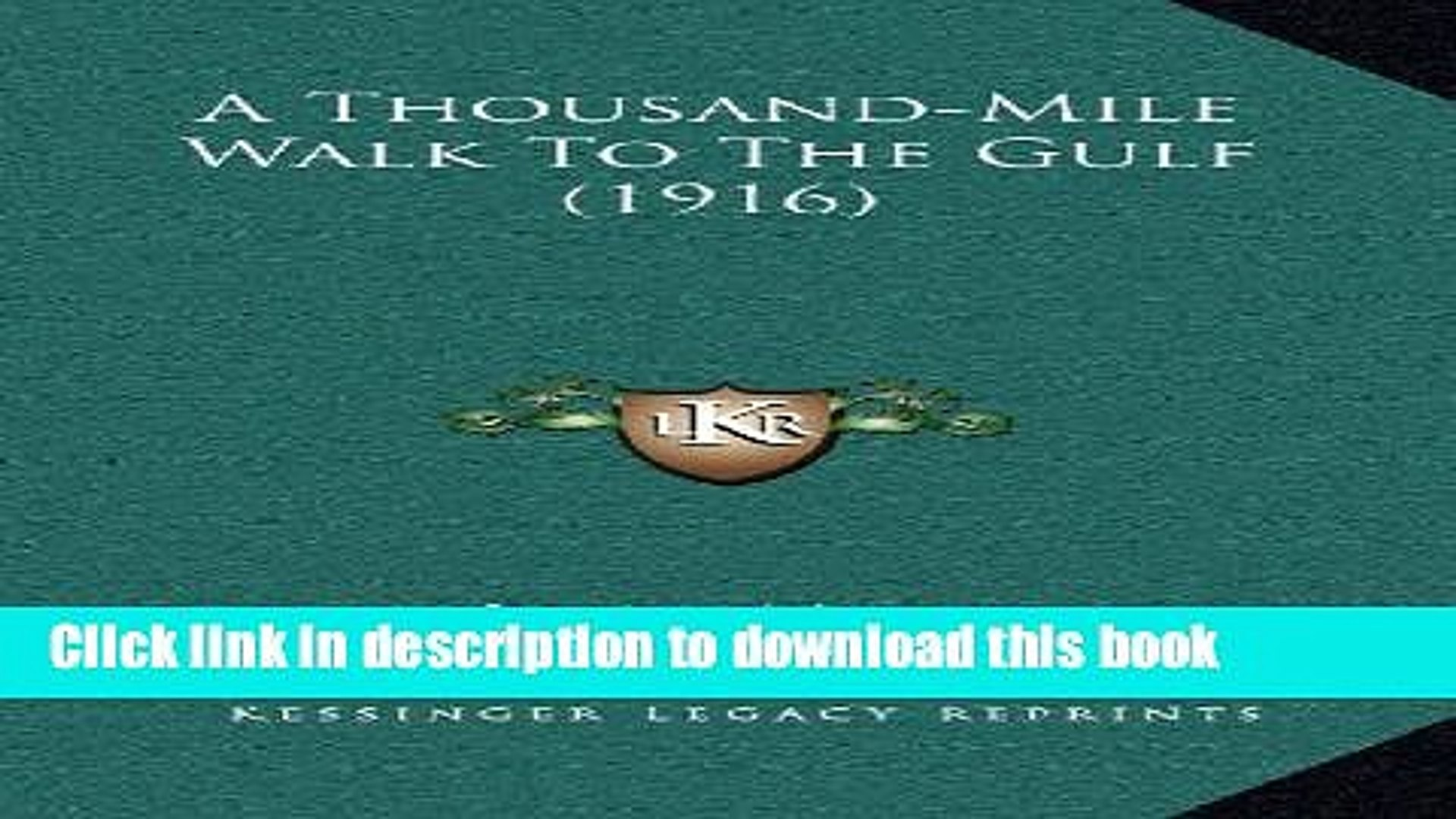 Read A Thousand-Mile Walk To The Gulf (1916)  Ebook Free