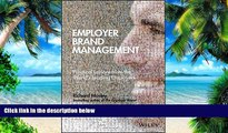 Big Deals  Employer Brand Management: Practical Lessons from the World s Leading Employers  Free