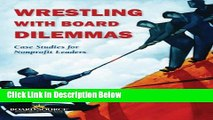 [Fresh] Wrestling with Board Dilemmas: Case Studies for Nonprofit Leaders Online Ebook