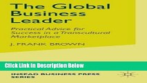 [Best] The Global Business Leader: Practical Advice for Success in a Transcultural Marketplace