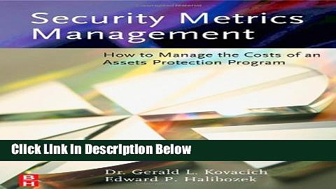 [Fresh] Security Metrics Management: How to Manage the Costs of an Assets Protection Program