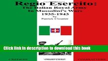 Read Regio Esercito: the Italian Royal Army in Mussolini s Wars, 1935-1943  PDF Free