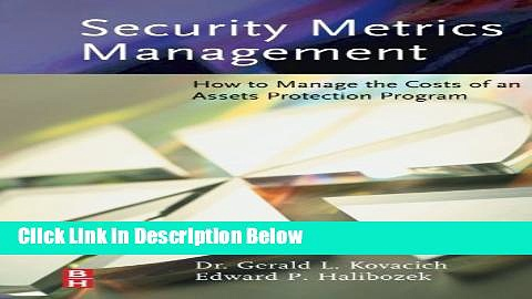 [Best] Security Metrics Management: How to Manage the Costs of an Assets Protection Program Online