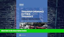 Big Deals  Transforming Cities with Transit: Transit and Land-Use Integration for Sustainable
