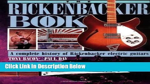 [Best Seller] The Rickenbacker Book: A Complete History of Rickenbacker Electric Guitars New Reads