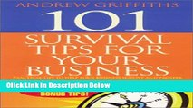 [Fresh] 101 Survival Tips for Your Business: Practical Tips to Help Your Business Survive and