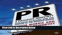 [Fresh] PR- A Persuasive Industry?: Spin, Public Relations and the Shaping of the Modern Media New