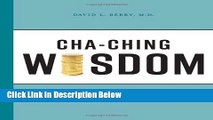 [Fresh] Cha-Ching Wisdom: 123 Practical Universal Truths About Money (A Simple Prescription for