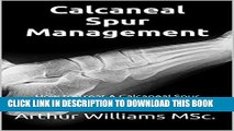[PDF] Calcaneal Spur Management: How to Treat A Calcaneal Spur Naturally and Get Quick Relief from