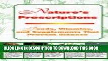 [PDF] Nature s Prescription: Foods, Vitamins, and Supplements That Prevent Disease Popular Online