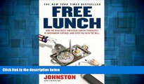 Must Have  Free Lunch: How the Wealthiest Americans Enrich Themselves at Government Expense (and