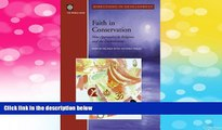 READ FREE FULL  Faith in Conservation: New Approaches to Religions and the Environment