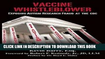 [PDF] Vaccine Whistleblower: Exposing Autism Research Fraud at the CDC Full Online