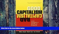 Must Have  Good Capitalism, Bad Capitalism, and the Economics of Growth and Prosperity  READ