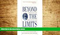 Must Have  Beyond the Limits: Confronting Global Collapse, Envisioning a Sustainable Future
