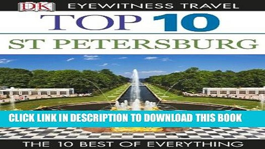 [PDF] DK Eyewitness Top 10 Travel Guide: St Petersburg (EYEWITNESS TOP 10  TRAVEL GUIDES) Full