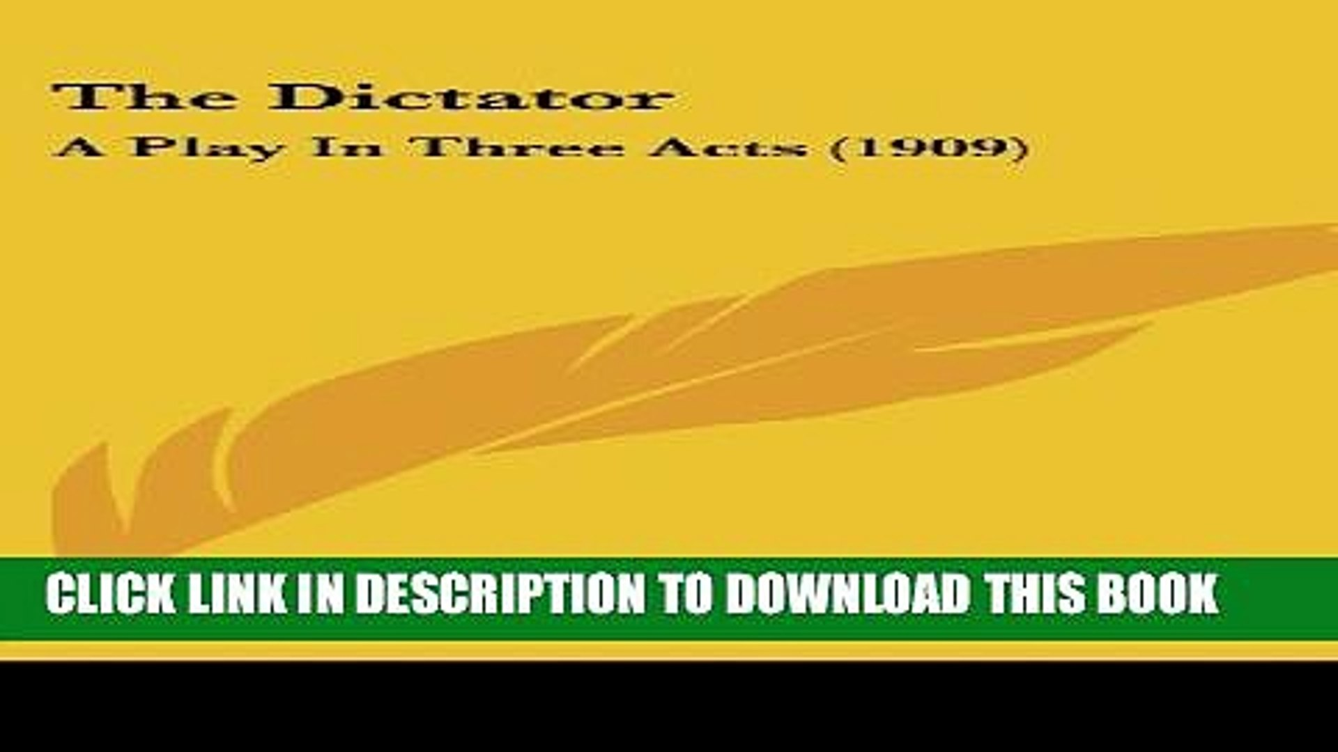 Collection Book The Dictator: A Play In Three Acts (1909)