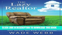 Collection Book The Lazy Realtor: Kick Back and Relax...Your Guide to Building a Real Estate Sales