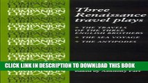 New Book Three Renaissance Travel Plays (Revels Plays Companion Library MUP)