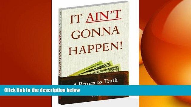 READ book  It Ain t Gonna Happen  DOWNLOAD ONLINE