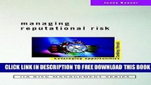 Collection Book Managing Reputational Risk: Curbing Threats, Leveraging Opportunities