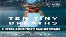 [PDF] Ten Tiny Breaths: A Novel (The Ten Tiny Breaths Series Book 1) Full Online