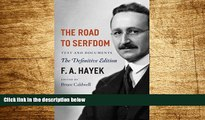 Must Have  The Road to Serfdom: Text and Documents--The Definitive Edition (The Collected Works