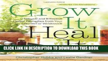 [PDF] Grow It, Heal It: Natural and Effective Herbal Remedies from Your Garden or Windowsill