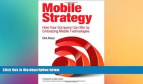 READ book  Mobile Strategy: How Your Company Can Win by Embracing Mobile Technologies  FREE BOOOK