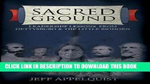 Sacred Ground: Leadership Lessons From Gettysburg & The Little Bighorn