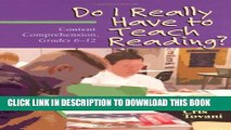 New Book Do I Really Have to Teach Reading?: Content Comprehension, Grades 6-12