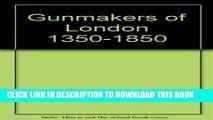 New Book Gunmakers of London 1350-1850
