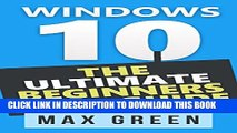 New Book Windows 10: The Ultimate Beginners User Guide (Book 2, Windows 10, Windows, Windows 10
