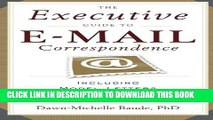 New Book The Executive Guide to E-mail Correspondence: Including Model Letters for Every Situation