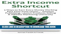 [PDF] Extra Income Shortcut: 3 Ways to Earn Extra Money Working Part-Time from Home... Amazon