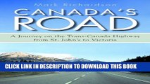 [PDF] Canada s Road: A Journey on the Trans-Canada Highway from St. John s to Victoria Popular