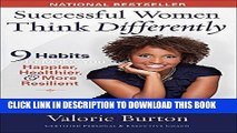 [PDF] Successful Women Think Differently: 9 Habits to Make You Happier, Healthier, and More