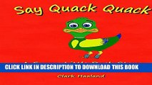 [PDF] Say Quack Quack: A Funny Little Duck Story About the Sounds Things Make Full Online