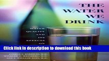 Read The Water We Drink: Water Quality and Its Effects on Health  Ebook Free