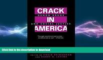 FAVORITE BOOK  Crack In America: Demon Drugs and Social Justice FULL ONLINE