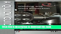 Read A Quick Guide to Welding and Weld Inspection (Woodhead Publishing Series in Welding and Other