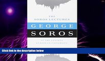 Big Deals  The Soros Lectures: At the Central European University  Best Seller Books Most Wanted