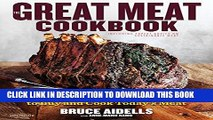 New Book The Great Meat Cookbook: Everything You Need to Know to Buy and Cook Today s Meat