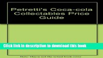Read Petretti s Coca-Cola Collectibles Price Guide (Warman s Coca-Cola Collectibles: