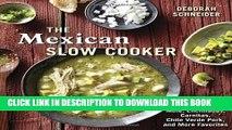 Collection Book The Mexican Slow Cooker: Recipes for Mole, Enchiladas, Carnitas, Chile Verde Pork,