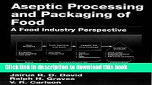 Read Aseptic Processing and Packaging of Food and Beverages: Desktop Reference for Food Industry