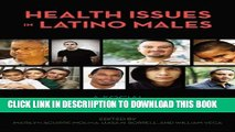 [PDF] Health Issues in Latino Males: A Social and Structural Approach (Critical Issues in Health
