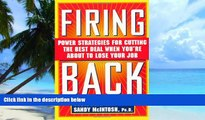 Big Deals  Firing Back: Power Strategies for Cutting the Best Deal When You re About to Lose Your