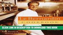 [PDF] Le Bernardin Cookbook: Four-Star Simplicity Full Online